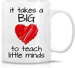 Retreez Funny Mug - It Takes a Big Heart to Teach Little Minds 11 Oz Ceramic Coffee Mugs - Funny, Sarcasm, Sarcastic, Inspirational birthday gifts for friends, coworkers, teachers, professor, dad, mom