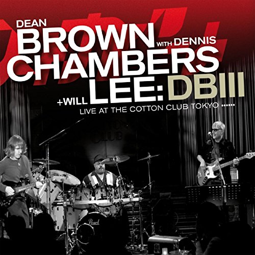 Dean Brown whit Dennis Chambers+Will Lee: DBIII live at the Cotton Club Tokyo