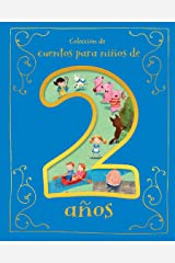 Cuentos para Niños de 2 Años/ Tales for 2 Year Olds (Spanish Edition) Hardcover