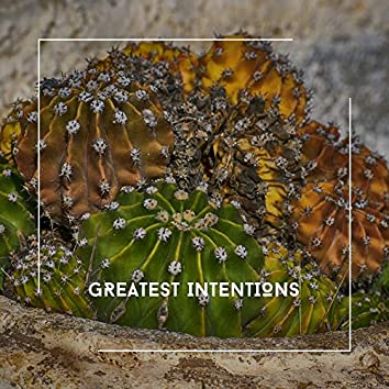Greatest Intentions - Ambient Chill Out Zone