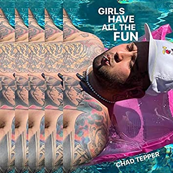 Girls Have ALL the FUN