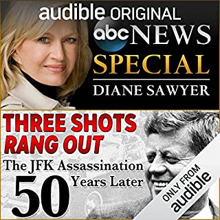 Three Shots Rang Out: The JFK Assassination 50 Years Later cover art