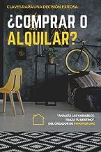 ¿Comprar o alquilar?: Claves para una decisión exitosa (Spanish Edition)