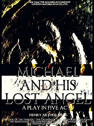 Michael and His Lost Angel: A Play in Five Acts (English Edition)