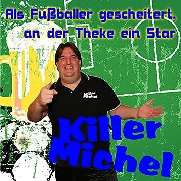 Als Fußballer gescheitert, an der Theke ein Star
