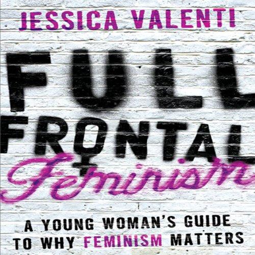 Full Frontal Feminism audiobook cover art