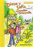 Diego y Sofía aprenden Ortografía: Aventuras para aprender Ortografía en Primaria - 9788490234464 (Rincón del lenguaje)