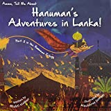 Amma Tell Me about Hanuman S Adventures in Lanka!: Part 3 in the Hanuman Trilogy - Bhakti Mathur