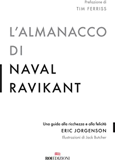L'almanacco di Naval Ravikant. Una guida alla ricchezza e alla felicità