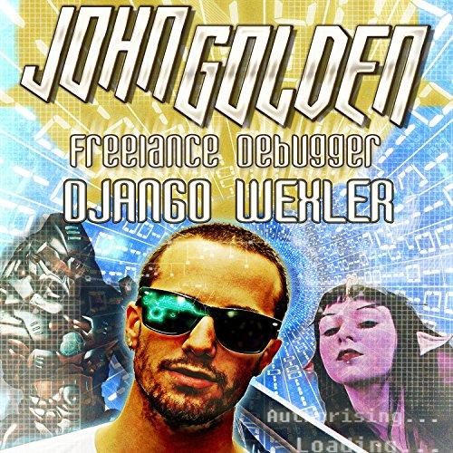John Golden: Freelance Debugger audiobook cover art