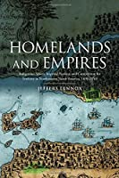 Homelands and Empires: Indigenous Spaces, Imperial Fictions, and Competition for Territory in Northeastern North America, 1690-1763 (Studies in Atlantic Canada History)