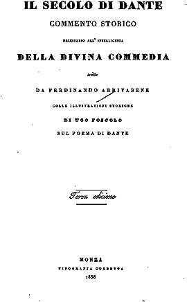 Il secolo di Dante, commento storico necessario all intelligenza della divina commedia