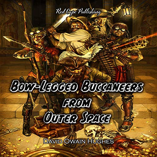 Bow-Legged Buccaneers from Outer Space cover art