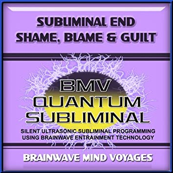 Subliminal Shame Blame and Guilt