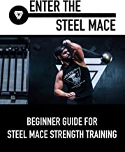 Enter The Steel Mace: Guide For Steel Mace Strength Training