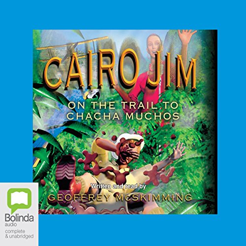 Cairo Jim: On the Trail to Cha Cha Muchos audiobook cover art