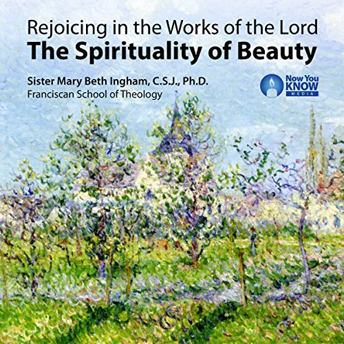 Rejoicing in the Works of the Lord: The Spirituality of Beauty copertina