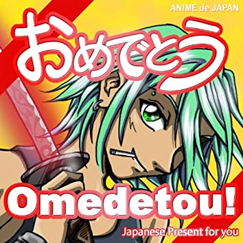 Omedetou! (Japanese Present for You)