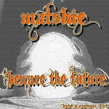 Beware The Future EP