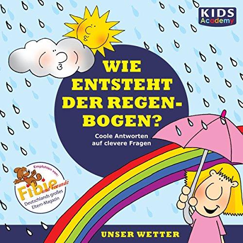 Wie entsteht der Regenbogen? audiobook cover art