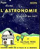 Papa dis-moi l'astronomie qu'est-ce que c'est ?