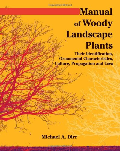 Compare Textbook Prices for Manual of Woody Landscape Plants Their Identification, Ornamental Characteristics, Culture, Propogation and Uses Revised Edition ISBN 8601400138595 by Dirr, Michael A.,Dirr, Bonnie,Stephan, Margaret,Sadauskas, Asta,Snyder, Nancy