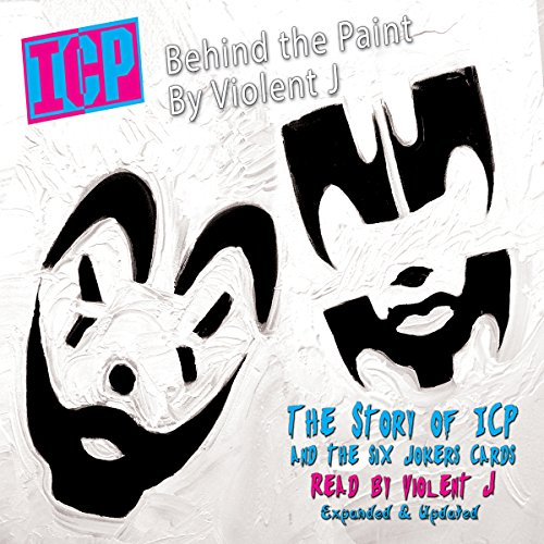 ICP: Behind the Paint                   By:                                                                                                                                 Violent J,                                                                                        Hobey Echlin                               Narrated by:                                                                                                                                 Violent J                      Length: 23 hrs and 23 mins     279 ratings     Overall 4.9