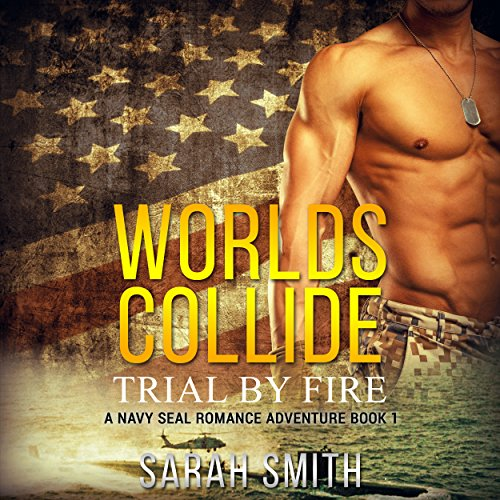 Worlds Collide     Trial by Fire, Book 1              By:                                                                                                                                 Sarah Smith                               Narrated by:                                                                                                                                 Anna Sachs                      Length: 54 mins     5 ratings     Overall 3.6