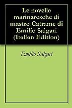 Le novelle marinaresche di mastro Catrame di Emilio Salgari (Italian Edition)