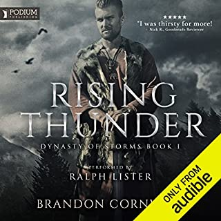 Rising Thunder     Dynasty of Storms, Book 1              By:                                                                                                                                 Brandon Cornwell                               Narrated by:                                                                                                                                 Ralph Lister                      Length: 13 hrs and 16 mins     101 ratings     Overall 4.0