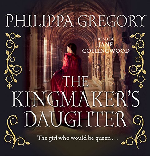 The Kingmaker's Daughter                   By:                                                                                                                                 Philippa Gregory                               Narrated by:                                                                                                                                 Jane Collingwood                      Length: 15 hrs and 41 mins     19 ratings     Overall 4.5