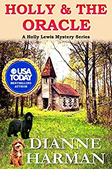 Holly & The Oracle: A Holly Lewis Mystery (Holly Lewis Mystery Series Book 5) by [Dianne Harman]