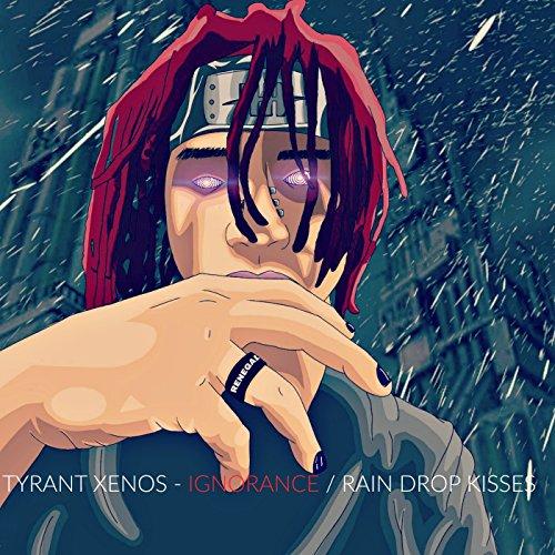 Ignorance / Raindrop Kisses [Explicit]