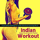 indian workout – from body building to cardio workout running music, deep house cardio playlist