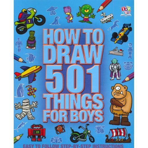 How to Draw 501 Things for Boys- Easy Step By Step Instructions by Top That! Publishing (2013-08-02)