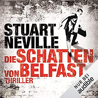 Die Schatten von Belfast     Gerry Fegan 1              By:                                                                                                                                 Stuart Neville                               Narrated by:                                                                                                                                 Helmut Krauss                      Length: 14 hrs and 4 mins     Not rated yet     Overall 0.0