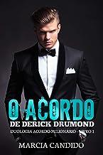 O Acordo de Derick Drumond: Duologia Acordo Milionário - Livro 1