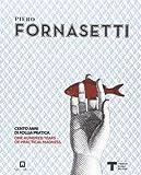 Piero Fornasetti. Cento anni di follia pratica-One hundred years of pratical madness. Ediz. illustrata