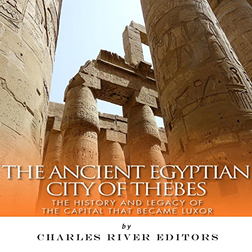 The Ancient Egyptian City of Thebes audiobook cover art
