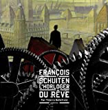 François Schuiten, l'horloger du rêve