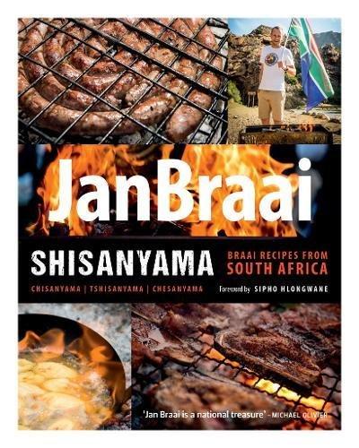 Shisanyama: Braai recipes from South Africa