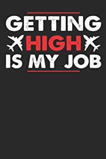 Getting high is my job: Airplanes gift Notebook-6x9(100 pages)Blank Lined Paperback Journal For Student, kids, women, girl...