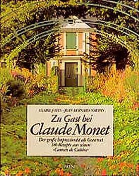 Zu Gast bei Claude Monet: Der große Impressionist als Gourmet. 180 Originalrezepte aus seinen Carnets de Cuisine 3453036042 Book Cover