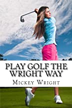 Best play golf the wright way Reviews