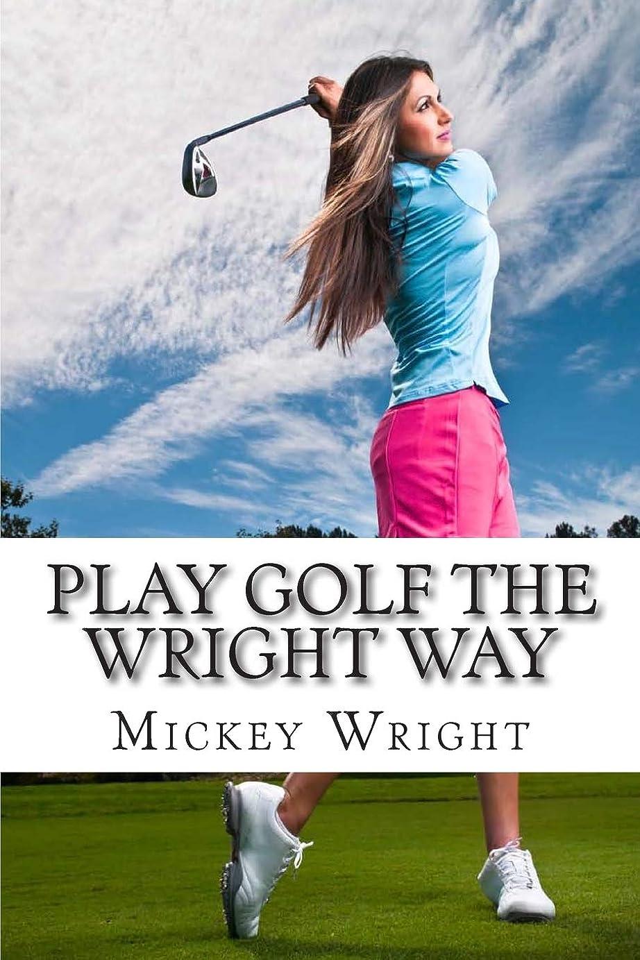 つぼみ精通した与えるPlay Golf the Wright Way