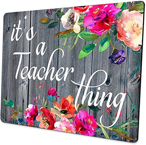 Funny Teacher Mouse Pad It s A Teacher Thing Quote Teacher Appreciation Gifts Watercolor Flowers product image