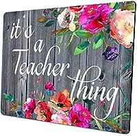 面白い先生用マウスパッド It's A Teacher Thing 引用句 先生への感謝のギフト 水彩フラワーマウスパッド