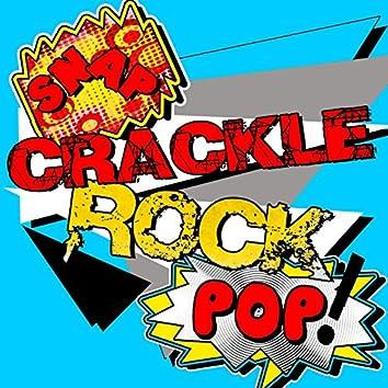 Snap Crackle Pop Rock