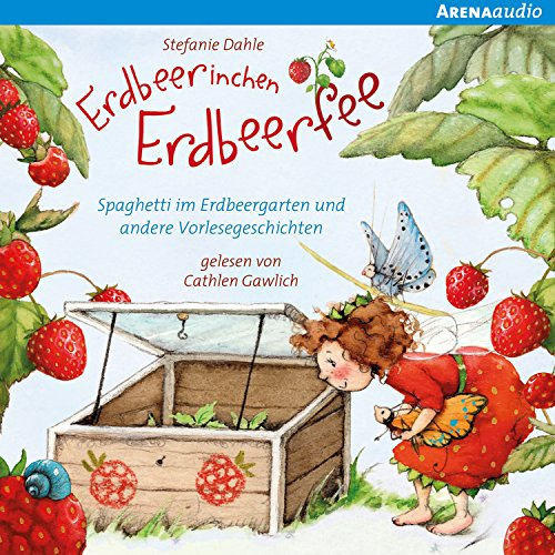 Spaghetti im Erdbeergarten und andere Vorlesegeschichten (Erdbeerinchen Erdbeerfee) audiobook cover art