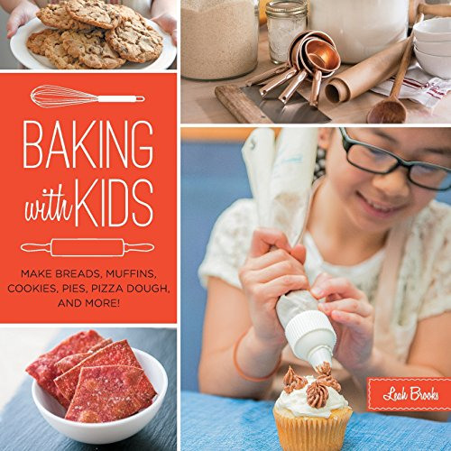 Baking with Kids: Make Breads, Muffins, Cookies, Pies, Pizza Dough, and More! (Hands-On Family)